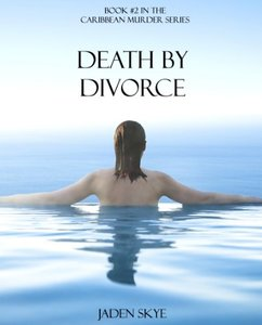 Death by Divorce (Caribbean Murder Series, Book 2)
