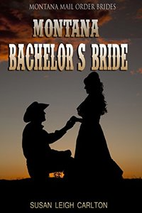 The Montana Bachelor's Bride: A Short Reads Historical Romance (Montana Brides)