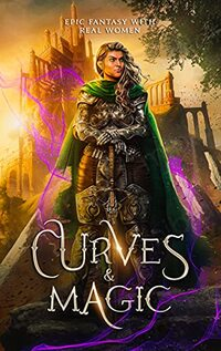 Curves & Magic: Epic Fantasy With Real Women
