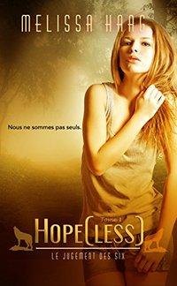 Hope[less] (Le Jugement des Six t. 1) (French Edition)