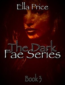 The Dark Fae Series: Book 3