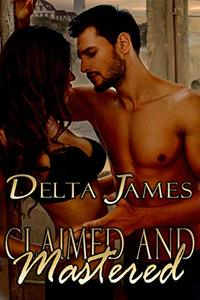Claimed and Mastered: An Alpha Shifter Romance (Wayward Mates Book 6) - Published on Jan, 2019