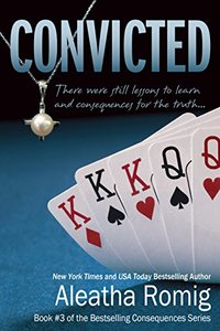 Convicted: Book 3 of the Consequences Series - Published on Oct, 2013