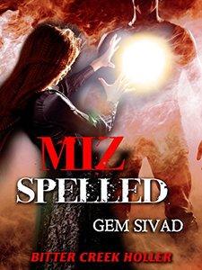 Miz Spelled (Bitter Creek Holler Book 2)