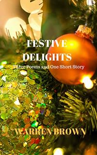 Festive Delights: Three Poems and One Short Story