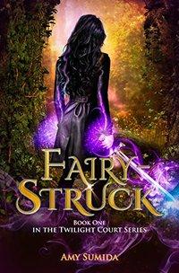 Fairy-Struck: Book 1 in the Twilight Court Series