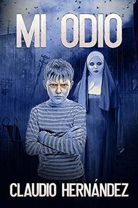 Mi odio (Spanish Edition)