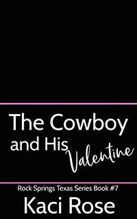 The Cowboy and His Valentine: A Valentine's Day Romance (Rock Springs Texas Book 7) - Published on Jan, 2021