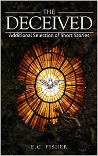The Deceived: Additional Selection of Short Stories