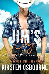 Jim's Joy (Cowboys of Cauldron Valley Book 3) - Published on May, 2020