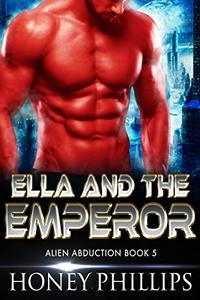 Ella and the Emperor: A SciFi Alien Romance (Alien Abduction Book 5)
