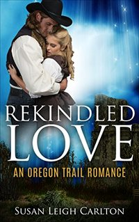 Rekindled Love: An Oregon Trail Romance