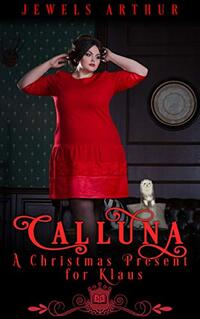 Calluna: A Christmas Present for Klaus: A Silver Springs Spell Library Christmas Bonus - Published on Dec, 2020