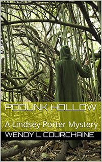 Podunk Hollow: A Lindsey Porter Mystery