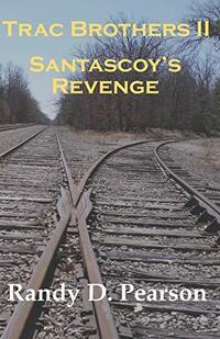Trac Brothers II - Santascoy's Revenge (Trac Brothers Saga)