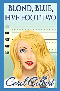Blond, Blue, Five Foot Two