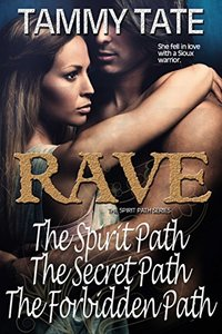 Rave: The Spirit Path, The Secret Path, The Forbidden Path