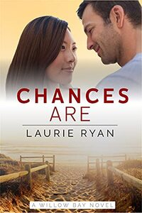 Chances Are: A small town, oceanside romance series (Willow Bay) - Published on Oct, 2021