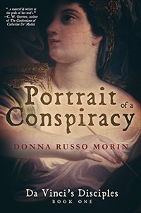 Portrait of a Conspiracy: Da Vinci's Disciples - Book One - Published on May, 2016