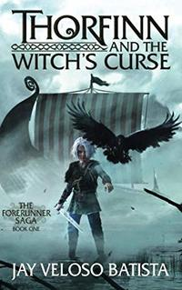Thorfinn and the Witch's Curse (The Forerunner Saga) - Published on Nov, -0001
