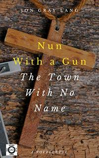 Nun with a Gun: Town with No Name - Published on Mar, 2018
