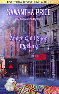 Amish Quilt Shop Mystery (Ettie Smith Amish Mysteries Book 5) - Published on May, 2016