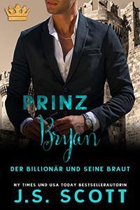 Prinz Bryan: Der Billionär und seine Braut (German Edition)