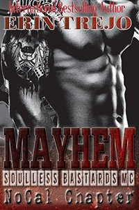 Mayhem: Soulless Bastards Mc No Cal Book 2 (Soulless Bastards NoCal)