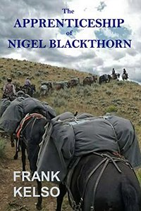 The Apprenticeship of Nigel Blackthorn
