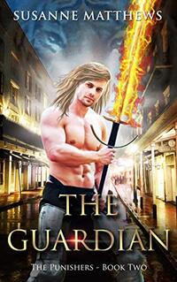 The Guardian: The Punishers Book Two