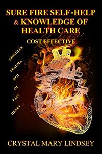 SURE FIRE Self Help & Knowledge of Health Care.: Cost Effective