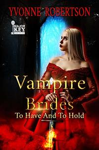 Vampire Brides: To Have and to Hold - Published on Jun, 2019