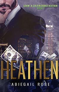 Heathen (Lovin' a Cold-blooded Heathen Book 1) - Published on Oct, 2019