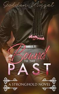Bound to the Past (Stronghold Book 7) - Published on Oct, 2016