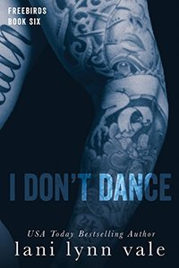 I Don't Dance (Freebirds Book 6)