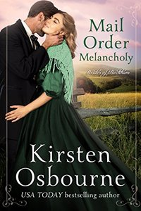 Mail Order Melancholy (Brides of Beckham Book 25) - Published on Feb, 2018