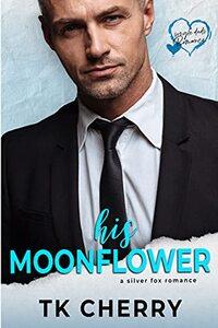 His Moonflower: A Silver Fox Romance