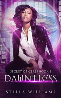 Dauntless (Secret of Ceres Book 2) - Published on Feb, 2020