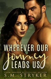Wherever Our Journey Leads Us (Then There Was You Book 4) - Published on Jul, 2020