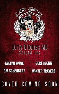 Dirty Bitches MC: Season 1