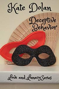 Deceptive Behavior (Love & Lunacy Book 3)