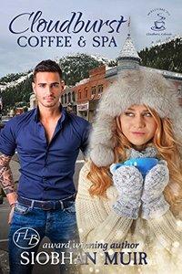 Cloudburst Coffee & Spa (Cloudburst Colorado Book 5)