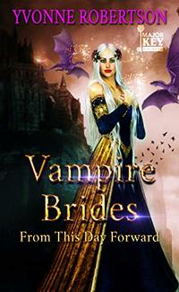 Vampire Brides: From This Day Forward - Published on Jun, 2019