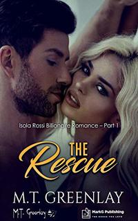 The Rescue (Isola Rossi Billionaire Romance Book 1) - Published on Jan, 2020