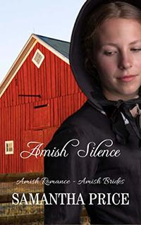 Amish Silence: Amish Romance Novella (Amish Brides: Historical Romance Book 5) - Published on Sep, 2015