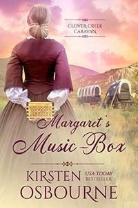 Margaret's Music-Box (Clover Creek Caravan Book 3) - Published on May, 2020