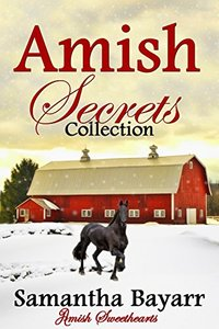 Amish Secrets: Amish Brides (Amish Sweethearts Book 6)