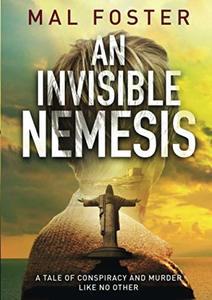 An Invisible Nemesis