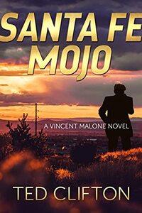 Santa Fe Mojo (Vincent Malone Book 1)