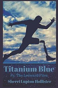 Titanium Blue: #3 The Leeward Files - Published on Apr, 2019